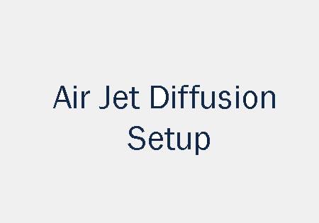 Air Jet Diffusion Setup